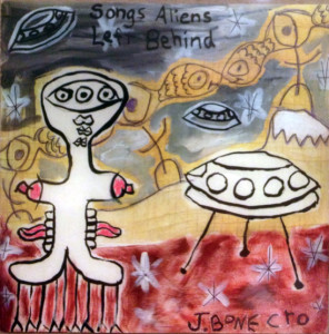 J. BONE CRO - SONGS ALIENS LEFT BEHIND